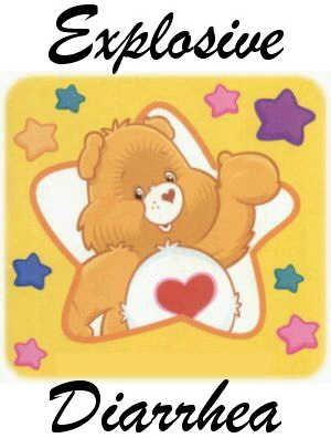 The Care Bear wishes you happy Explosive Diarrhea.